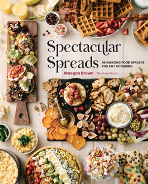 Spectacular Spreads 50 Amazing Food Spreads for Any Occasion