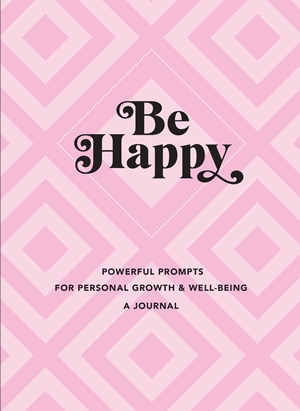 Be Happy: A Journal