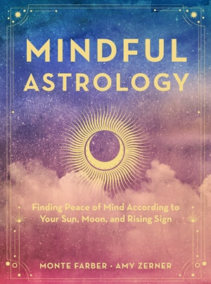 Mindful Astrology Finding Peace of Mind According to Your Sun, Moon, and Rising Sign