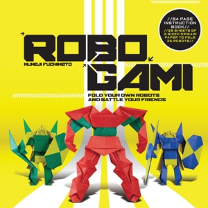 Robogami Fold Your Own Robots and Battle Your Friends