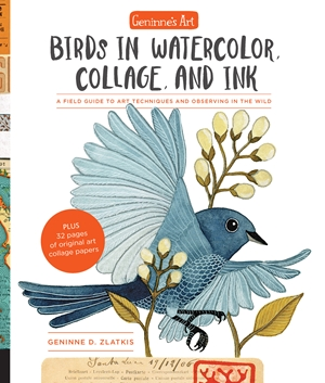 Geninne's Art: Birds in Watercolor, Collage, and Ink