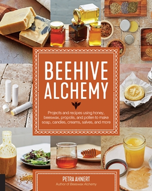 Beehive Alchemy Projects and recipes using honey, beeswax, propolis, and pollen to make soap, candles, creams, salves, and more