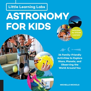 Little Learning Labs: Astronomy for Kids, abridged paperback edition