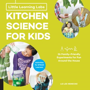 Little Learning Labs: Kitchen Science for Kids, abridged paperback edition