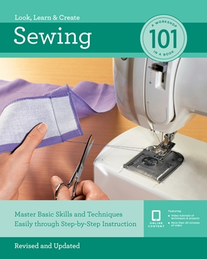 Sewing 101 Master Basic Skills and Techniques Easily Through Step-by-Step Instruction