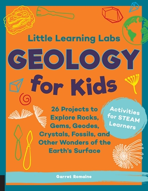 Little Learning Labs: Geology for Kids, abridged paperback edition