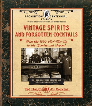 Vintage Spirits and Forgotten Cocktails: 100th Anniversary Prohibition Edition