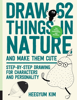 Draw 62 Things in Nature and Make Them Cute