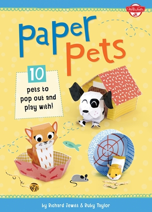 Paper Pets 10 Pets to Pop Out and Play With!