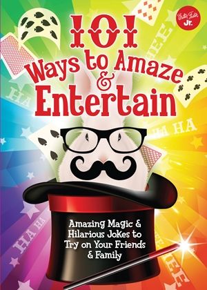 101 Ways to Amaze & Entertain