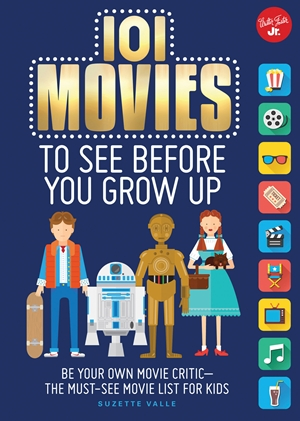 101 Movies to See Before You Grow Up