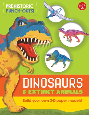 Prehistoric Punch-Outs: Dinosaurs & Extinct Animals