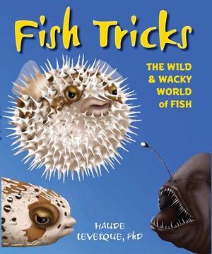 Fish Tricks The Wild and Wacky World of Fish