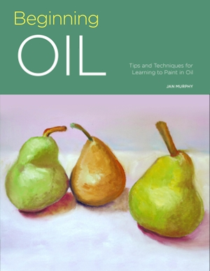 Beginning Oil Tips and techniques for learning to paint in oil