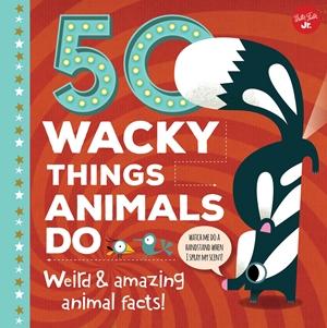 50 Wacky Things Animals Do