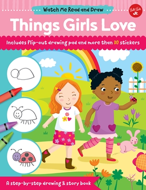 Watch Me Read and Draw: Things Girls Love