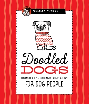 Doodled Dogs Dozens of clever doodling exercises & ideas for dog people