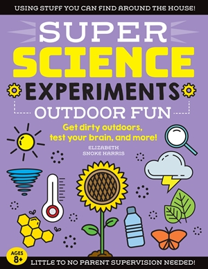 SUPER Science Experiments: Outdoor Fun