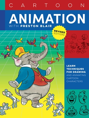 Cartoon Animation with Preston Blair, Revised Edition!