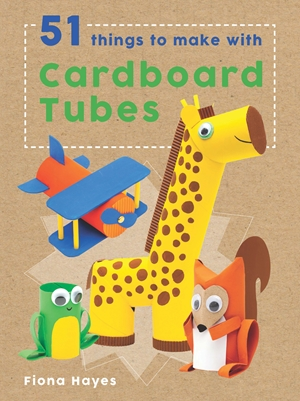 Cover of 51 Things to Make with Cardboard Tubes 9781682970058