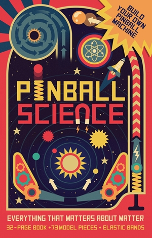 Pinball Science Everything that Matters About Matter