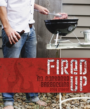 Fired Up No nonsense barbecuing