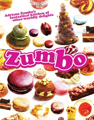 Zumbo Adriano Zumbo's fantastical kitchen of other-worldly delights