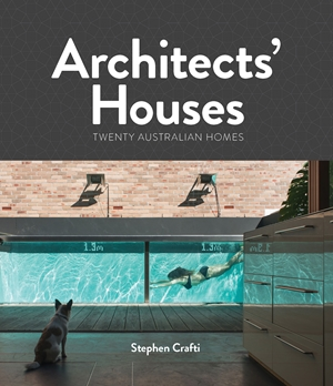Architects' Houses Twenty Australian Homes