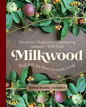 Milkwood Real skills for down-to-earth living
