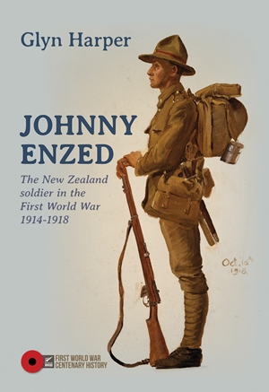 Johnny Enzed The New Zealand Soldier in the First World War 1914-1918
