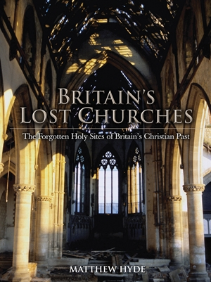 Britain's Lost Churches