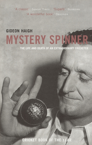 Mystery Spinner The Life and Death of an Extraordinary Cricketer