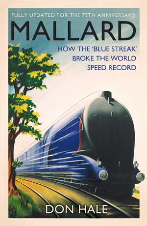 Mallard How the 'Blue Streak' Broke the World Steam Speed Record