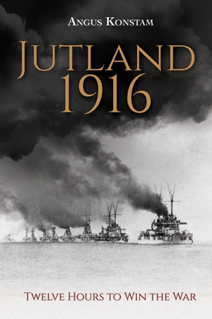 Jutland 1916 Twelve Hours to Win the War