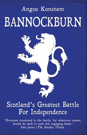 Bannockburn Scotland's Greatest Battle for Independence