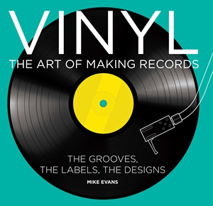 Vinyl The Art of Making Records