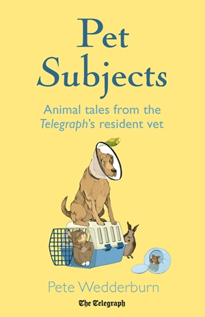 Pet Subjects Animal Tales from the Telegraph's Resident Vet
