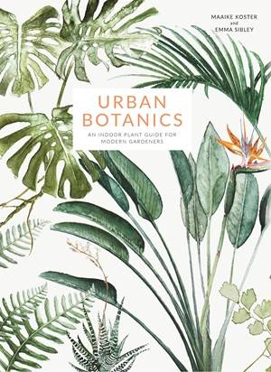 Urban Botanics An Indoor Plant Guide for Modern Gardeners