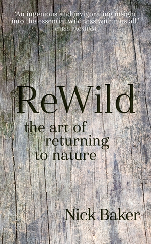 ReWild The Art of Returning to Nature