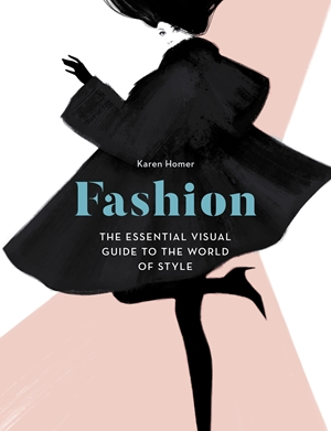 Fashionista The Essential Visual Guide to the World of Fashion