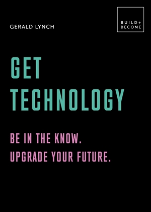 Get Technology: Be in the know. Upgrade your future