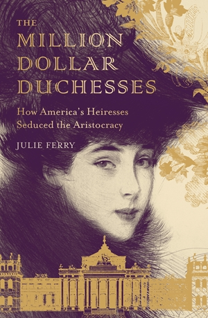 The Million Dollar Duchesses