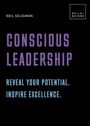 Conscious Leadership. Reveal your potential. Inspire excellence.