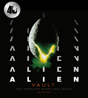Alien Vault The Definitive Story Behind the Film