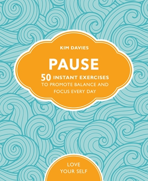 Pause 50 Instant Exercises To Promote Balance And Focus Every Day