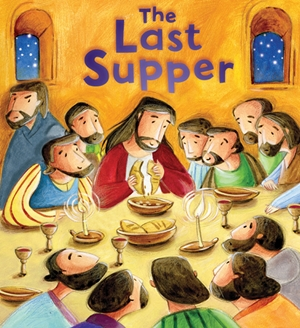 My First Bible Stories (New Testament): The Last Supper