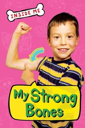 Inside Me: My Strong Bones