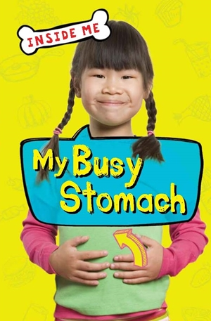 Inside Me: My Busy Stomach