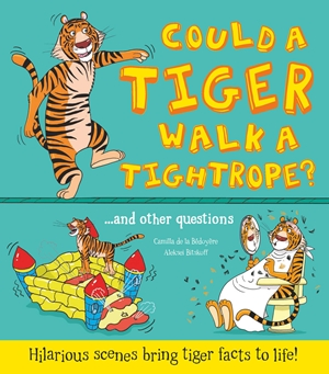 What if a... Could a Tiger Walk a Tightrope?