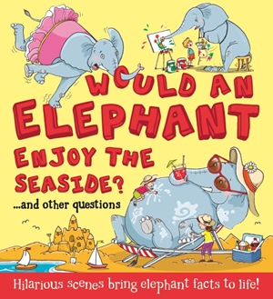 Would an Elephant Enjoy the Seaside?